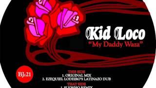 01 Kid Loco - My Daddy Waza (Ezequiel Lodeiros Latinazo Dub) [Bastard Jazz Recordings]