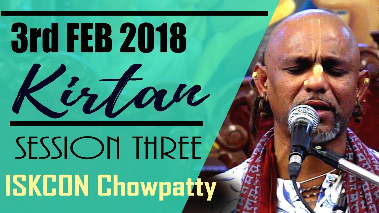 MADHAVA PRABHU KIRTAN | SESSION 3 OF 3 | ISKCON CHOWPATTY | 3 FEB 2018
