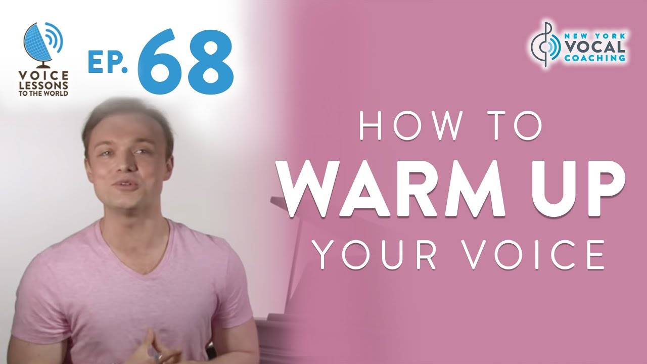 "Ep. 68 ""How To Warm Up Your Voice"""