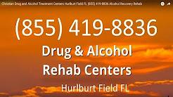 Christian Drug and Alcohol Treatment Centers Hurlburt Field FL (855) 419-8836 Alcohol Recovery Rehab