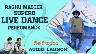 Raghu Master Superb Live Dance Perfomance @Geetha Govindam  Audio Launch