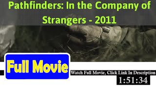 Pathfinders: In the Company of Strangers (2011) Full*Movie