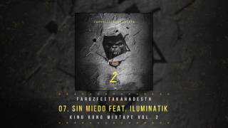 07 Sin Miedo (Feat. Iluminatik)   King Kong Mixtape Vol.2   Faruz Feet