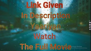 YAARIYAN HD MOVIE DOWNLOAD | #Link in the #Description
