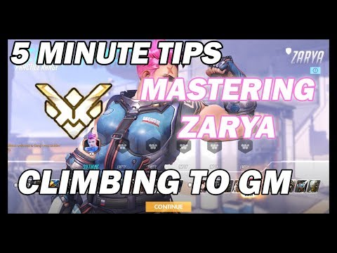 [Overwatch] 5 Minute Tips: Mastering Zarya, How I Climbed to GM (Competitive Advice)