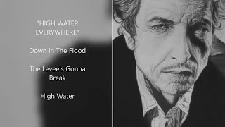 [High Water everywhere]  Bob Dylan's Down In The Flood, The Levee's Gonna Break, High Water (live)