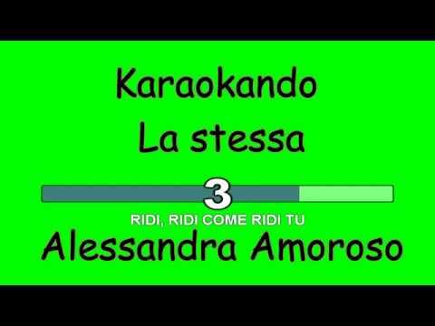 Karaoke Italiano -  La stessa - Alesandra Amoroso  Testo
