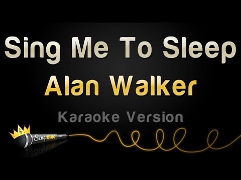 Alan Walker - Sing Me To Sleep (Karaoke Version)