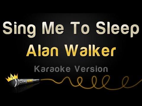 Alan Walker  Sing Me To Sleep Karaoke Version