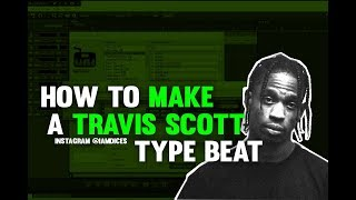 How to Make a Travis Scott Type Beat | @Iamdices
