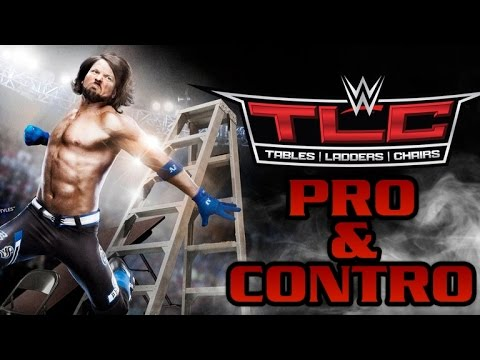 Pro & Contro - WWE TLC 2016