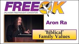 """FreeOK 2015 - Aron Ra : """"Biblical"""" Family Values"""