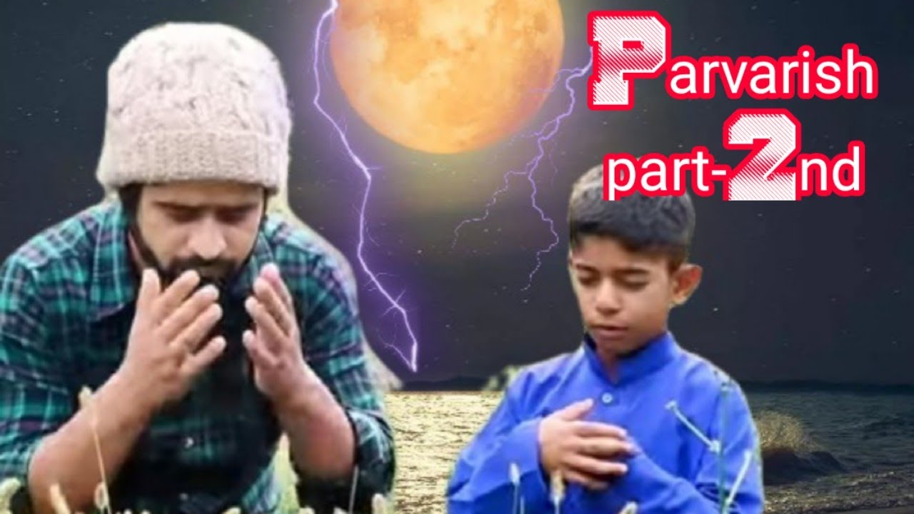 PARVARISH part-2nd  Moral Education   Emotional video by Funny kashmir  