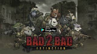 BAD 2 BAD: EXTINCTION