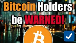 WARNING: If you hold Bitcoin BE READY! [Cryptocurrency Perspective]