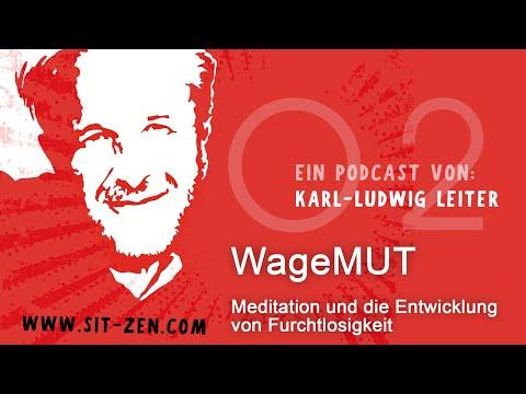 Podcast02 WageMUT Meditation und die Entwicklung von Furchtlosigkeit