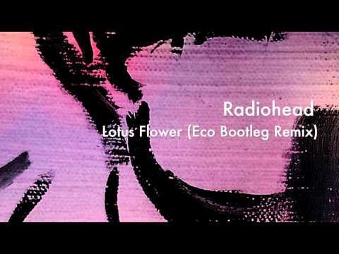 Radiohead - Lotus Flower (Eco Bootleg...