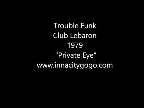"Trouble Funk Club Lebaron 1979 ""Private Eye"""