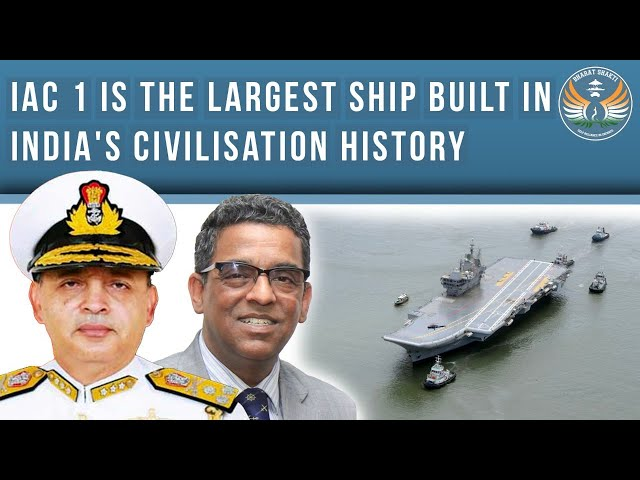 ''IAC 1 is the largest ship built in India's civilisation history'