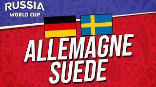 COUPE DU MONDE 2018 | ALLEMAGNE - SUEDE