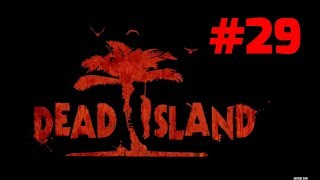 Прохождение Dead Island - Часть 29. Храм науки