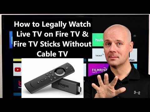 How To Legally Watch Live TV On Fire TV & Fire TV Sticks Without Cable TV