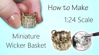 Miniature Wicker Basket Tutorial (hand-woven!) | Dollhouse | How to Make 1:24 Scale DIY