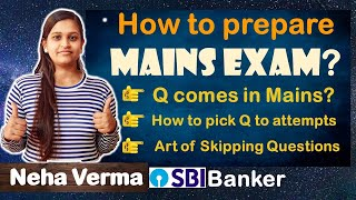 How to Prepare for Mains exam in the best way || Strategies by Neha Verma