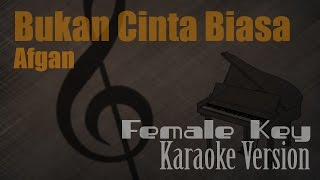 Gambar cover Afgan - Bukan Cinta Biasa (Female Key) Karaoke Version | Ayjeeme Karaoke