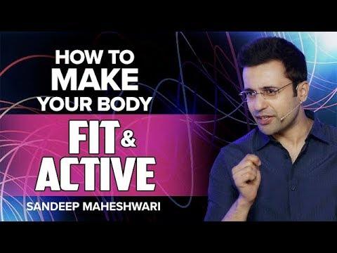 How to Make your Body Fit & Active? By Sandeep Maheshwari I Hindi