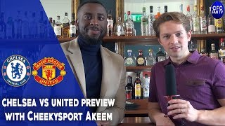 CHELSEA FC VS MANCHESTER UNITED PREVIEW WITH CHEEKYSPORT AKEEM!