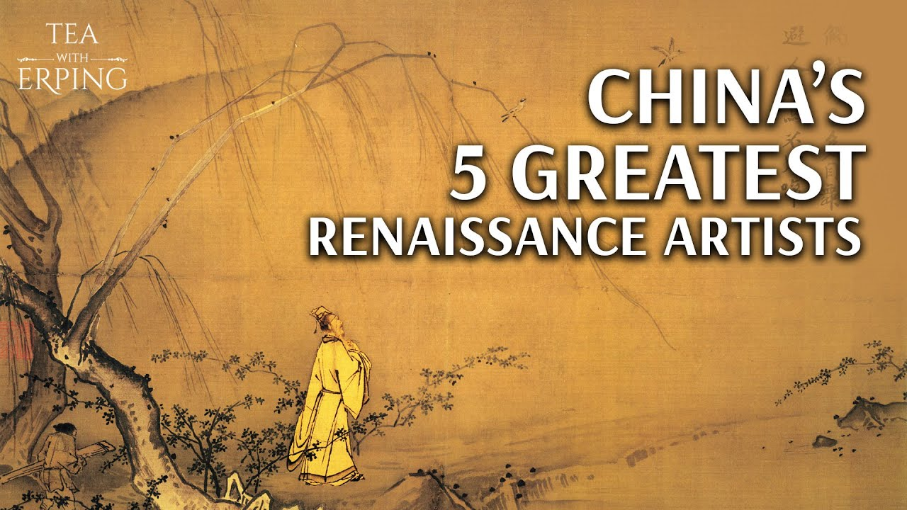 Five Artists You Should Know From China's Renaissance Era (Pt. 1)