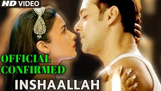 breaking-news-official-announcement-salman-khan-opposite-alia-bhatt-confirmed-for-inshaallah-movie