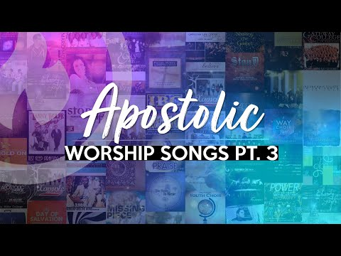APOSTOLIC WORSHIP SONGS (ANOINTED) NON-STOP COLLECTION Part 3