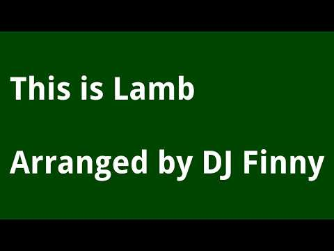 This is Lamb - Arranged by DJ Finny