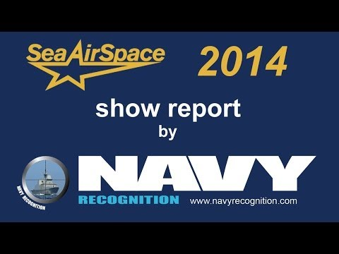 Sea Air Space 2014 Video Show Report by Navy Recognition