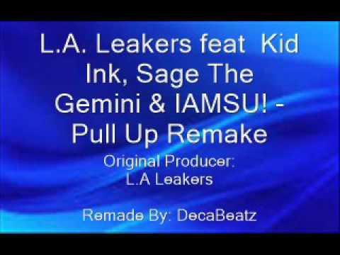 L.A. Leakers feat  Kid Ink, Sage The Gemini & IAMSU! - Pull Up Remake