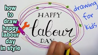 How to draw happy Labour day