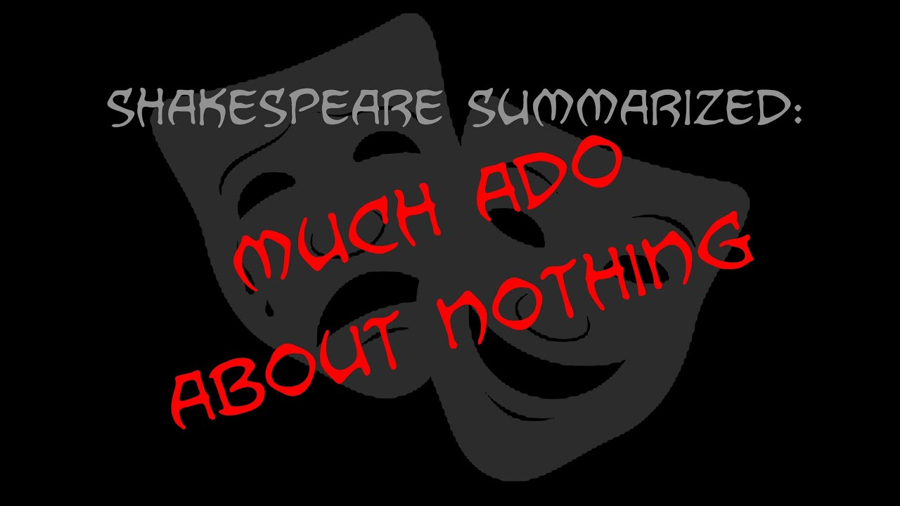 shakespeare summarized much ado about nothing shakespeare summarized much ado about nothing