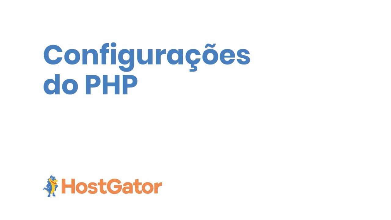 CONFIGURAÇÕES DO PHP - HOSTGATOR BRASIL