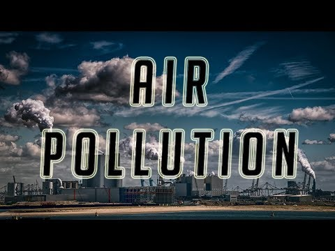 AIR POLLUTION - CAUSES, EFFECTS, SOLUTIONS