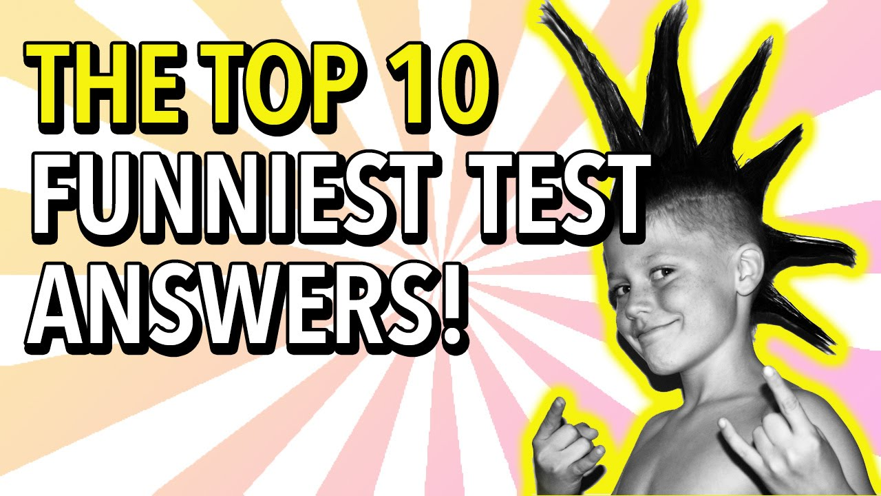 The Top 10 Funniest Test Answers