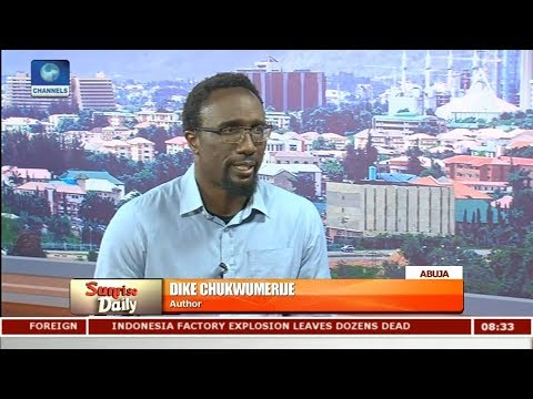 Nigeria's National Identity Not Well Articulated - Dike Chukwumerije Pt 1 | Sunrise Daily |