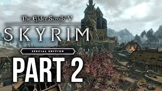 SKYRIM SPECIAL EDITION Gameplay Walkthrough Part 2 - WHITERUN (SKYRIM Remastered)
