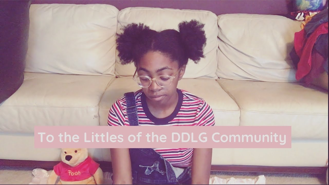 To the Littles of the DDLG Community - YouTube