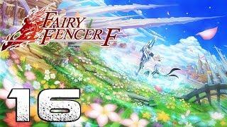 Fairy Fencer F Part 16   Eryn's Awakening