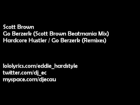 Scott Brown - Go Berzerk (Scott Brown Beatmania Mix)