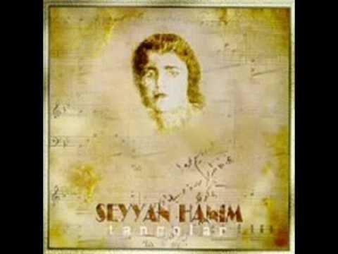 Seyyan Hanım - Hasret Türküsü, Taş Plak Kaydı, Seyyan Oskay (1913-1989)