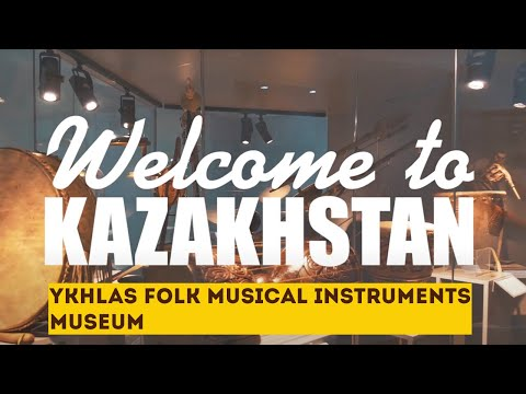 «Welcome to Kazakhstan». What did Kazakh musical instruments