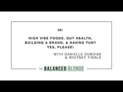 Ep. 58 ft. Danielle DuBoise & Whitney Tingle - Living the Sakara Life: Lots of Good Veggies &...